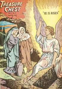 The first Easter cover, presumably the scene from the Book of Mathew, Chapter 28, Verses 1-2, with the Angel of the Lord at Christ's empty tomb proclaiming the Good News to Mary Magdalene, and another Mary, Treasure Chest of Fun and Fact, v. 1, n. 4, April 23, 1946.